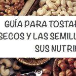 Cómo tostar las semillas y frutos secos para conservar sus nutrientes!